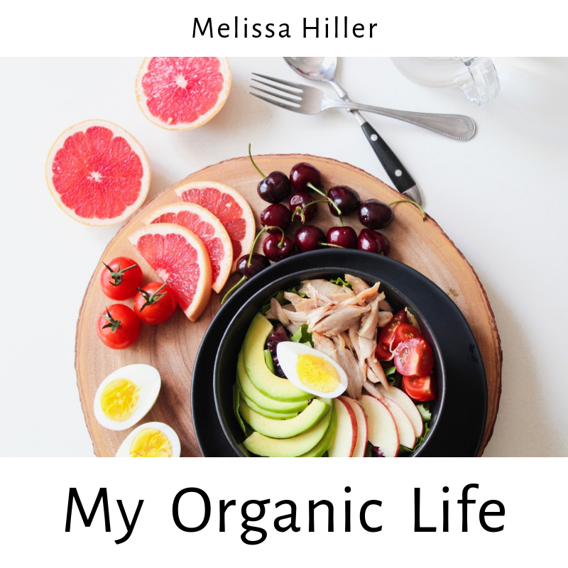Melissa Hiller – My Organic Life